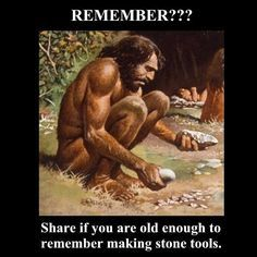 Did mom and dad let you hunt woolly mammoths after you finished your homework? Did you have to walk ten miles for a small piece of flint? The kids have it so easy today. I remember ...
