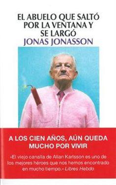El abuelo de 100 años que se escapó por la ventana de Jonas Jonasson