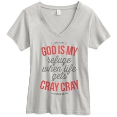 """God is my refuge when life gets cray cray.  """"God is our refuge and strength, an ever-present help in trouble."""" - Psalm 46"""
