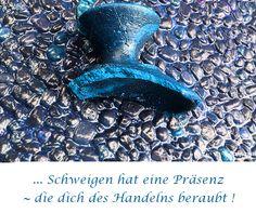 ... #Schweigen hat eine Präsenz ~ die dich des Handelns beraubt !