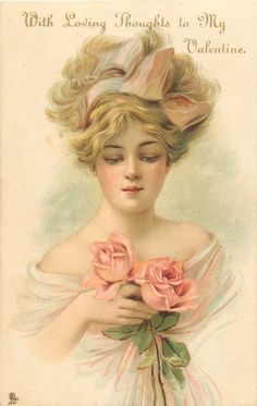 WITH LOVING THOUGHTS TO MY VALENTINE  beauty faces front, looks down at two pink roses