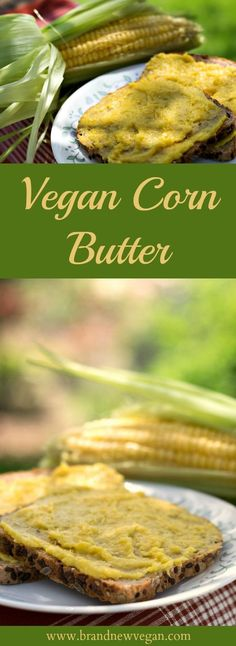 This Vegan Corn Butter changes EVERYTHING! Same creamy texture as butter, but without any of the fat! Perfect for that morning toast or muffin.