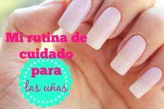 Mi rutina de cuidado para las uñas / My nail care rutine