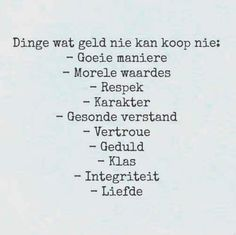 Goed wat geld nie kan koop nie (Stuff that money can't buy) True Quotes, Qoutes, Wedding Quotes, My Land, Afrikaans, Love Life, Psalms, Wise Words, Growing Up