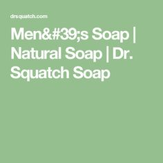 Men's Soap | Natural Soap | Dr. Squatch Soap