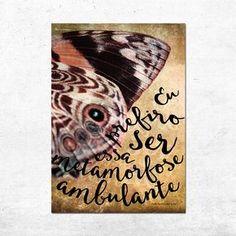 Eu prefiro ser essa metamorfose ambulante! Esse quadro vai deixar sua parede cheia de personalidade. Toca Raul! Autor: ÁS Criativo #borboleta #arte #decor #poster #raulseixas