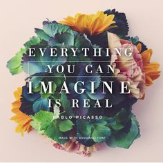 Quote made with Bodoixt Font - Everything you can imagine is real by Pablo Picasso - 73 Best Free Fonts to Create Stunning Designs in 2018