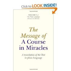 Amazon.com: The Message of A Course In Miracles: A Translation of the Text in Plain Language (9781846943195): Elizabeth A. Cronkhite: Books
