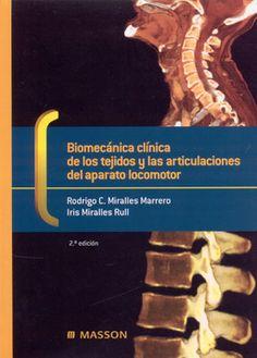 Biomecánica clínica de los tejidos y las articulaciones del aparato locomotor / Rodrigo C. Miralles Marrero, Iris Miralles-Rull, Misericòrdia Puig Cunilera
