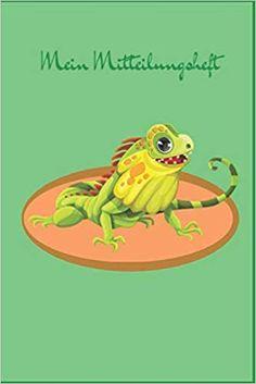 Mein Mitteilungsheft: Iguana: Ein Mitteilungsheft, das der Kommunikation zwischen Lehrer-Eltern dient. Das Heft ist ein guter Helfer für die Lehrer-Eltern-Kommunikation. Helfer, Movie Posters, Communication, Film Posters, Billboard