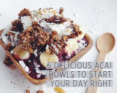 these look so yummy...6 Delicious Acai Bowls to Start Your Day Right