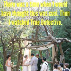 True Detective!