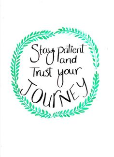 Stay patient and trust your journey #quotes #watercolors