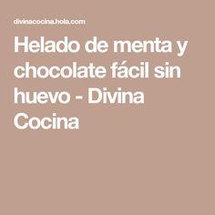 Helado de menta y chocolate fácil sin huevo - Divina Cocina
