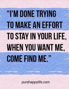 #quotes - Im done trying...more on purehappylife.com