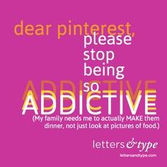 dear pinterest, please stop being so addictive meme