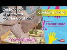 "VIDEO ""Centrotavola di primavera"" con The Coral Pink"