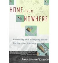 """""""Home from Nowhere: Remaking Our Everyday World for the 21st Century,"""" by James Howard Kunstler"""