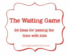 So Handy!  24 awesome ideas to help pass the time while waiting at a restaurant with kids!  FREE Printable!   @ Living Simply for God