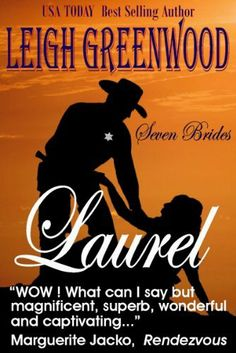 Laurel (Seven Brides) by Leigh Greenwood, http://www.amazon.com/dp/B005CRDEMW/ref=cm_sw_r_pi_dp_ecZhqb1RNK9BS