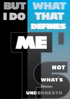 variant 1 Quote: It's not what's underneath but what I do that defines me