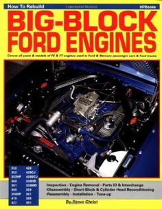 How To Rebuild BIG-BLOCK FORD ENGINES:Amazon:Books