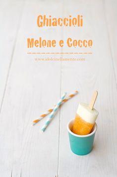 I dolci nella mente: Ghiaccioli Melone e Cocco...assolutamente da prova...