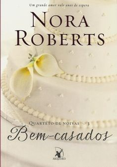 #Resenha: Bem-Casados - Nora Roberts