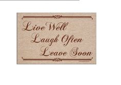 Live Well, Laugh Often, Leave Soon