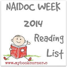 NAIDOC Week 2014 - ( In Australia a celebration of Aboriginal And Torres Strait Islanders rich culture )Reading List.This includes picture books for young children. Aboriginal Education, Indigenous Education, Best Children Books, Childrens Books, Young Children, Naidoc Week Activities, Literacy Activities, Teaching Resources, Reading Lists