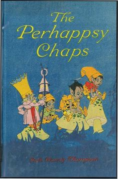 HENDERSON, ARTHUR. THOMPSON,RUTH PLUMLY. THE PERHAPPSY CHAPS. Chicag: Volland (1918). 8vo, pictorial...