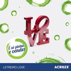 Letreiro love: http://acrilex.com.br/esopintarevender/pap-love.php