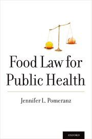 Jennifer L. Pomeranz.  Food Law for Public Health.  Oxford University Press, 2016. I'm told that food law is the hottest area in legal education right now.  At a time when law schools and law…