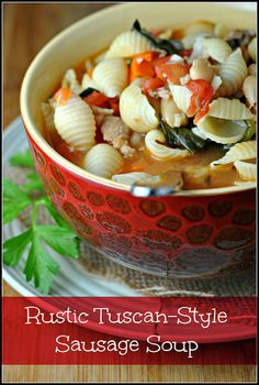 Rustic Tuscan-Style Sausage Soup