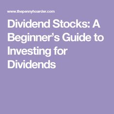 Dividend Stocks: A Beginner's Guide to Investing for Dividends