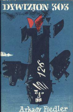 """""""Dywizjon 303"""" Arkady Fiedler Cover by Jan Młodożeniec (Mlodozeniec) Published by Wydawnictwo Iskry 1958"""