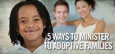 5 Ways To Minister To Adoptive Families - LifeWay Ministries. This is an important read for EVERYONE on how to interact with families with adopted children, and children who are adopted.