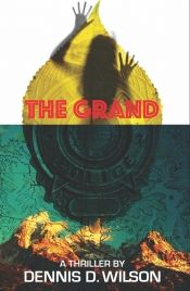 The Grand by Dennis D. Wilson - OnlineBookClub.org Book of the Day! @OnlineBookClub