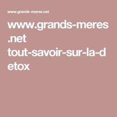 www.grands-meres.net tout-savoir-sur-la-detox