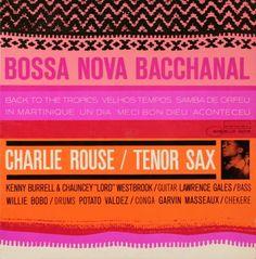Bossa Nova Baccahnal/Charlie Rouse  1963
