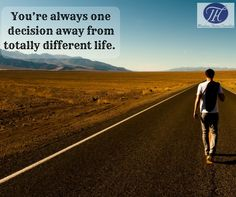 #Quote #Of #The #Day #You're #always #one #decision #away #from #totally #different #life. :) :)