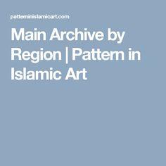 Main Archive by Region | Pattern in Islamic Art