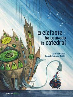 El elefante ha ocupado la catedral  Juan Mayorga y Daniel Montero Galán