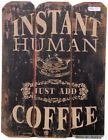TIC Instant Human Coffee Plaque in Brown Finish 22-705 by Import Collection
