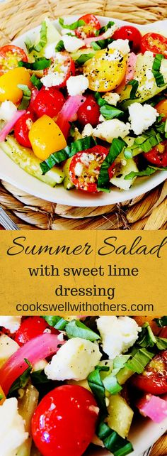 Summer Salad with Sweet Lime Dressing – Cooks Well With Others Summer salad with tomatoes, cucumber and lime sauce Healthy Salads, Healthy Eating, Healthy Recipes, Free Recipes, Summer Salad Recipes, Summer Salads, Soup And Salad, Pasta Salad, Tomato Salad