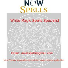 Now Spells cast white magic specialist in USA, UK, Australia, South Africa, Canada, New Zealand. Email: ismatspells@gmail.com