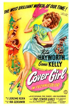 A poster for Charles Vidor's 1944 musical film 'Cover Girl', starring Rita Hayworth and Gene Kelly. Gene Kelly, Rita Hayworth, Girl Posters, Cinema Posters, Cinema Film, Classic Movie Posters, Classic Movies, Old Movies, Vintage Movies