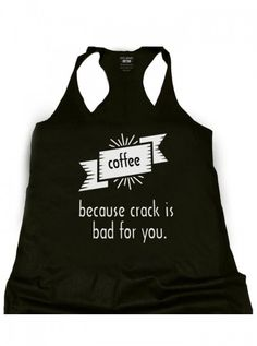 """Coffee Crack"" Women's Racerback Tank by Glitz Apparel   Inked Shop#inkedshop #coffeecrack #tanktop #black #funny"