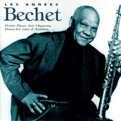 sidney bechet images | Les Années Bechet | Sidney Bechet – Télécharger et écouter l ...
