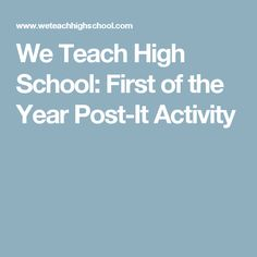 We Teach High School: First of the Year Post-It Activity